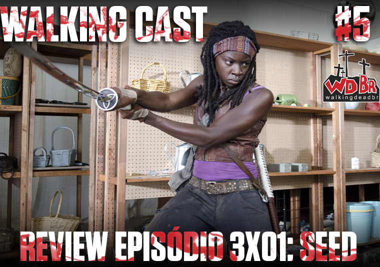 Walking Cast #5 - Review 3x01: Seed
