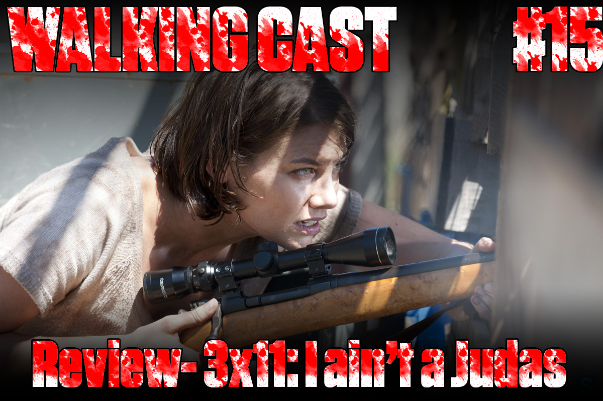 Walking Cast #15 - Review: I ain't a Judas