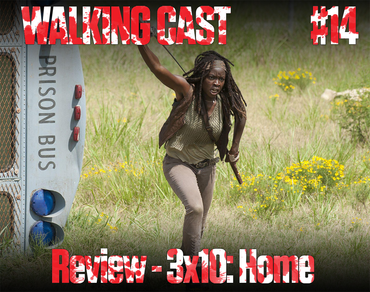 Walking Cast #14 - Review - 3x10:Home