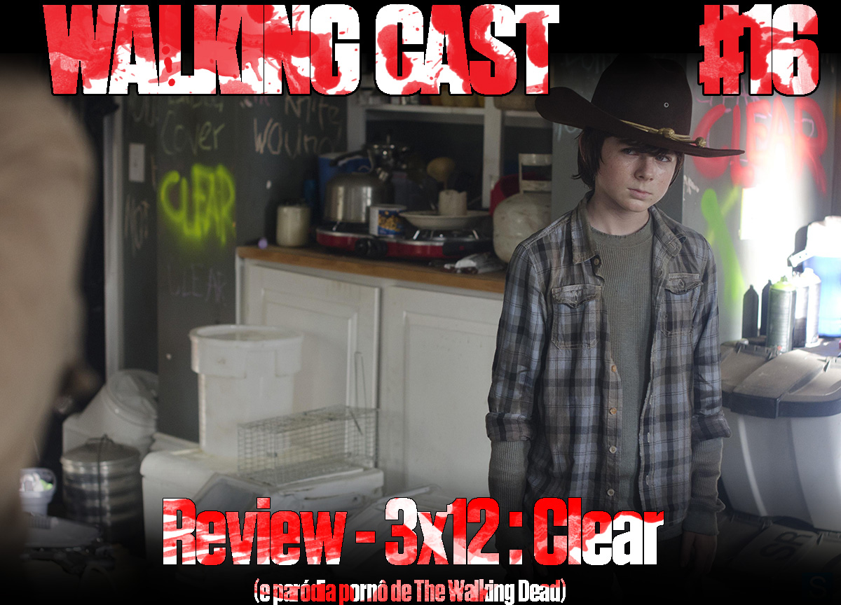 Walking Cast #16 - Review - 3x12: Clear
