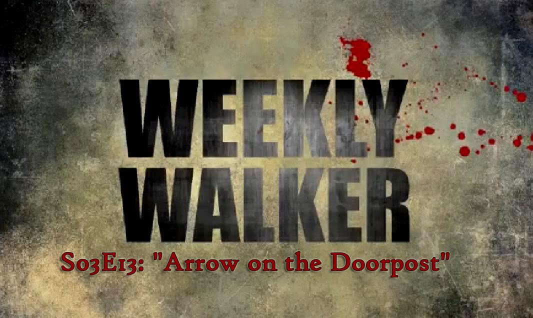Weekly Walker #1 - S03E13: