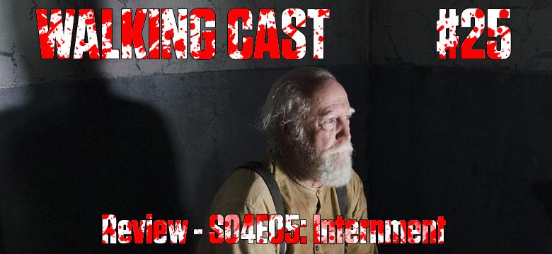 Walking-Cast-25-Episodio-S04-E05-Internment