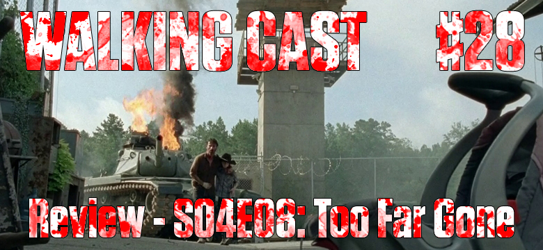 Walking-Cast-28-Episodio-S04-E08-Too-Far-Gone