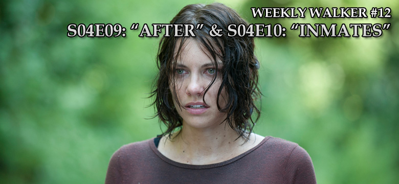 Weekly Walker #12 - S04E09: After & S04E10: Inmates