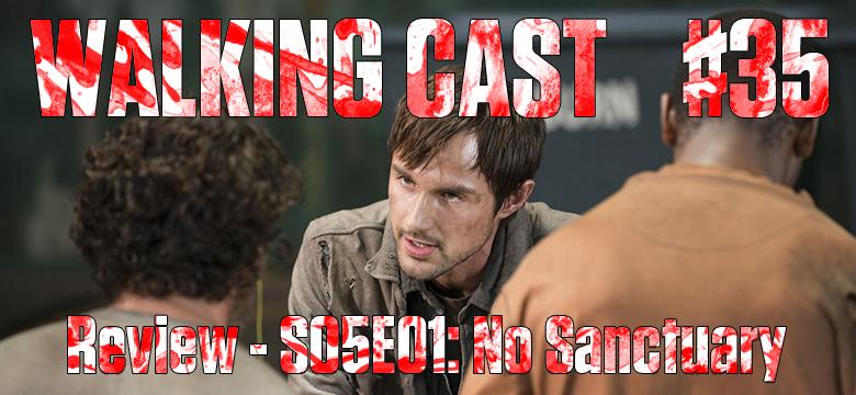 walking-cast-35-episodio-s05e01-no-sanctuary-podcast