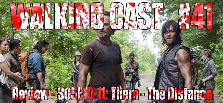 walking-cast-41-episodios-s05e10-them-s05e11-the-distance-podcast