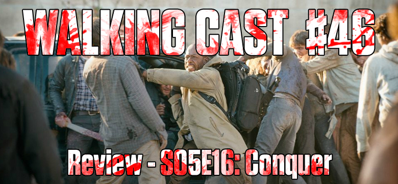 walking-cast-46-episodio-s05e16-conquer-podcast