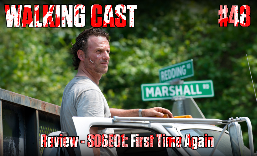 walking-cast-48-episodio-s06e01-first-time-again-podcast