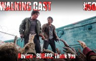 Walking Cast #50 - Episódio S06E03: Thank You