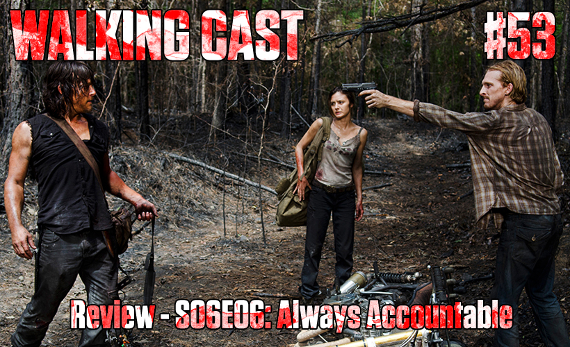 walking-cast-53-episodio-s06e06-always-accountable-podcast