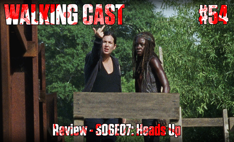 walking-cast-54-episodio-s06e07-heads-up-podcast