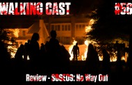 Walking Cast #56 - Episódio S06E09: No Way Out