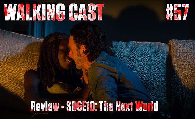 walking-cast-57-episodio-s06e10-the-next-world-podcast