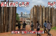 Walking Cast #58 - Episódio S06E11: Knots Untie