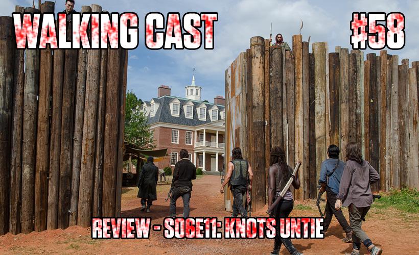 walking-cast-58-episodio-s06e11-knots-untie-podcast