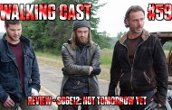 Walking Cast #59 - Episódio S06E12: Not Tomorrow Yet