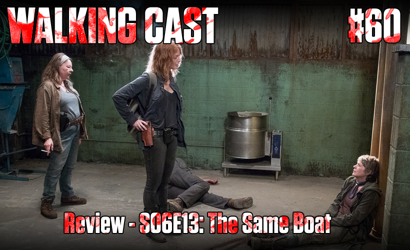 walking-cast-60-episodio-s06e13-the-same-boat-podcast