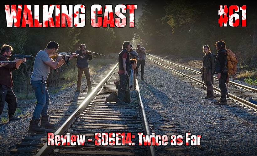 walking-cast-61-episodio-s06e14-twice-as-far-podcast