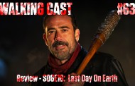 Walking Cast #63 - Episódio S06E16: Last Day on Earth