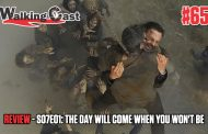 Walking Cast #65 - Episódio S07E01: The Day Will Come When You Won't Be