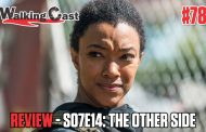 Walking Cast #78 - Episódio S07E14: The Other Side