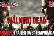 Walking Cast #81 - Comentando o trailer da 8ª temporada de The Walking Dead